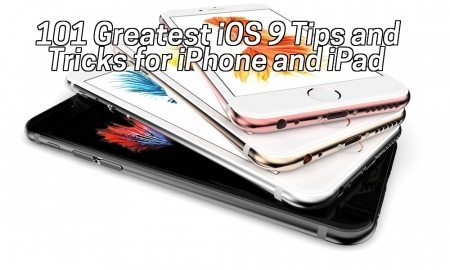 101 Greatest iOS 9 Tips and Tricks for iPhone and iPad