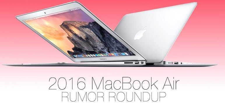 2016 Macbook Air Rumor Roundup