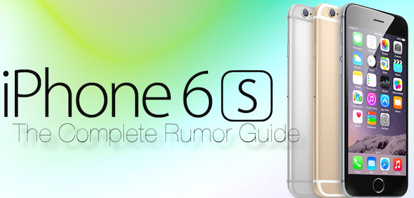 The Complete iPhone 6S Rumor Guide Revealed