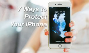 7 Ways to Protect Your iPhone in 2017